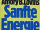 Amory Lovins - Sanfte Energie